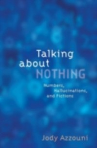 Ebook in inglese Talking About Nothing: Numbers, Hallucinations and Fictions Azzouni, Jody