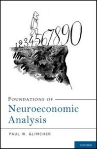 Ebook in inglese Foundations of Neuroeconomic Analysis Glimcher, Paul W.