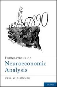 Ebook in inglese Foundations of Neuroeconomic Analysis Glimcher, Paul W.