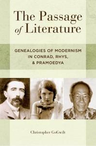 Ebook in inglese Passage of Literature: Genealogies of Modernism in Conrad, Rhys, and Pramoedya GoGwilt, Christopher