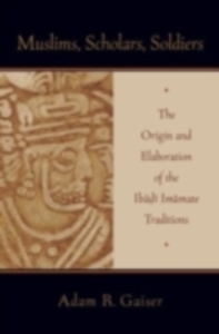 Ebook in inglese Muslims, Scholars, Soldiers: The Origin and Elaboration of the Ibadi Imamate Traditions Gaiser, Adam