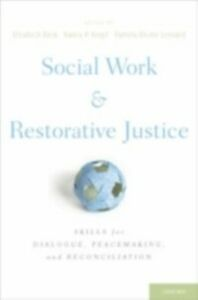 Ebook in inglese Social Work and Restorative Justice: Skills for Dialogue, Peacemaking, and Reconciliation