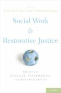 Foto Cover di Social Work and Restorative Justice: Skills for Dialogue, Peacemaking, and Reconciliation, Ebook inglese di  edito da Oxford University Press