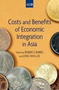 Foto Cover di Costs and Benefits of Economic Integration in Asia, Ebook inglese di  edito da Oxford University Press