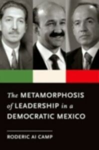 Ebook in inglese Metamorphosis of Leadership in a Democratic Mexico Camp, Roderic Ai