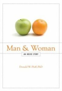 Ebook in inglese Man and Woman: An Inside Story Pfaff, PhD, Donald W.