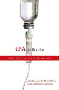 Ebook in inglese tPA for Stroke: The Story of a Controversial Drug Simmons, John Galbraith , Zivin, Justin A.