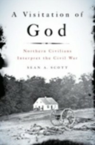 Ebook in inglese Visitation of God: Northern Civilians Interpret the Civil War Scott, Sean A.