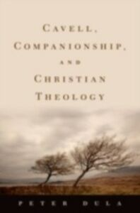 Ebook in inglese Cavell, Companionship, and Christian Theology Dula, Peter