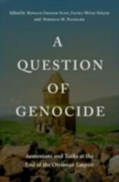 Question of Genocide:Armenians and Turks at the End of the Ottoman Empire