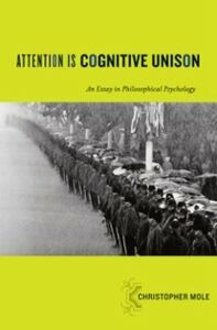 Ebook in inglese Attention Is Cognitive Unison: An Essay in Philosophical Psychology Mole, Christopher