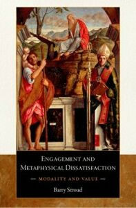 Foto Cover di Engagement and Metaphysical Dissatisfaction: Modality and Value, Ebook inglese di Barry Stroud, edito da Oxford University Press