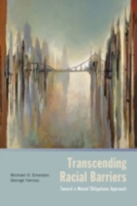 Ebook in inglese Transcending Racial Barriers: Toward a Mutual Obligations Approach Emerson, Michael O. , Yancey, George