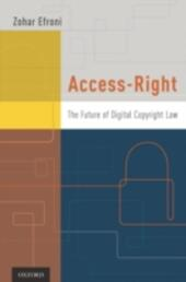 Access-Right: The Future of Digital Copyright Law