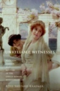 Ebook in inglese Unreliable Witnesses: Religion, Gender, and History in the Greco-Roman Mediterranean Kraemer, Ross Shepard