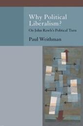 Why Political Liberalism?: On John Rawls's Political Turn