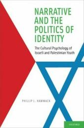 Narrative and the Politics of Identity: The Cultural Psychology of Israeli and Palestinian Youth