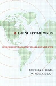 Foto Cover di Subprime Virus: Reckless Credit, Regulatory Failure, and Next Steps, Ebook inglese di Kathleen C. Engel,Patricia A. McCoy, edito da Oxford University Press
