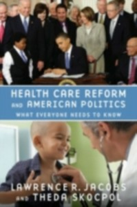 Ebook in inglese Health Care Reform and American Politics: What Everyone Needs to Know Jacobs, Lawrence R. , Skocpol, Theda