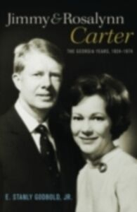 Ebook in inglese Jimmy and Rosalynn Carter: The Georgia Years, 1924-1974 Godbold, Jr., E. Stanly