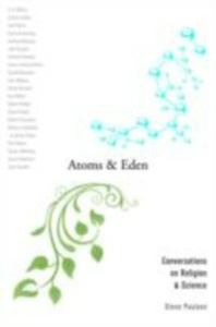 Ebook in inglese Atoms and Eden: Conversations on Religion and Science Paulson, Steve