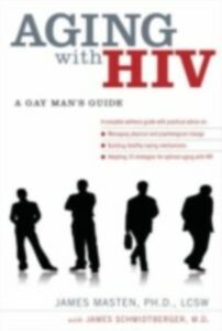 Ebook in inglese Aging with HIV: A Gay Man's Guide Masten, James