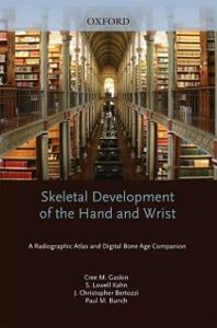 Ebook in inglese Skeletal Development of the Hand and Wrist:A Radiographic Atlas and Digital Bone Age Companion Bertozzi, J. Christoper , Bunch, Paul M. , Gaskin, Cree M. , Kahn, S. Lowell