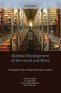 Ebook in inglese Skeletal Development of the Hand and Wrist:A Radiographic Atlas and Digital Bone Age Companion Bertozzi, J. Christoper , Bunch, Paul M. , Gaskin, Cree M. , Kahn, S. Lowell