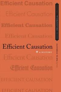 Efficient Causation: A History - cover