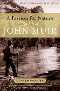 A Passion for Nature: The Life of John Muir - Donald Worster - cover