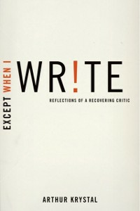 Ebook in inglese Except When I Write: Reflections of a Recovering Critic Krystal, Arthur