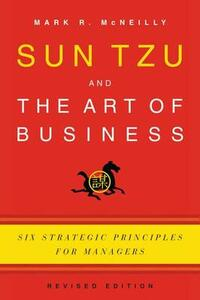 Sun Tzu and the Art of Business: Six Strategic Principles for Managers - Mark R. McNeilly - cover