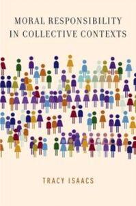 Foto Cover di Moral Responsibility in Collective Contexts, Ebook inglese di Tracy Isaacs, edito da Oxford University Press