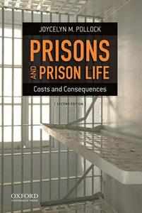 Prisons and Prison Life: Costs and Consequences - Joycelyn M Pollock - cover