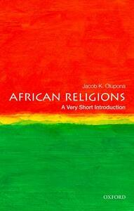 African Religions: A Very Short Introduction - Jacob K. Olupona - cover