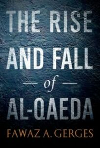 Ebook in inglese Rise and Fall of Al-Qaeda Gerges, Fawaz A.