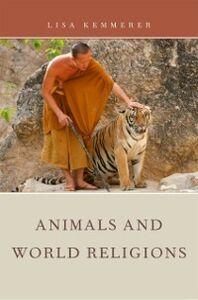 Foto Cover di Animals and World Religions, Ebook inglese di Lisa Kemmerer, edito da Oxford University Press