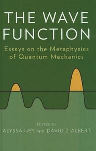 The Wave Function: Essays on the Metaphysics of Quantum Mechanics - cover