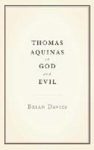 Thomas Aquinas on God and Evil - Brian Davies - cover