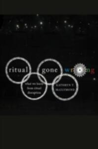 Ritual Gone Wrong: What We Learn from Ritual Disruption - Kathryn T. McClymond - cover
