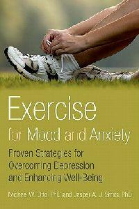 Exercise for Mood and Anxiety: Proven Strategies for Overcoming Depression and Enhancing Well-Being - Michael W. Otto,Jasper A. J. Smits - cover