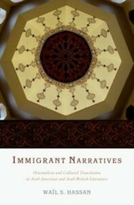 Ebook in inglese Immigrant Narratives: Orientalism and Cultural Translation in Arab American and Arab British Literature Hassan, Wail S.