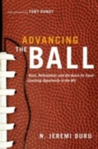 Ebook in inglese Advancing the Ball: Race, Reformation, and the Quest for Equal Coaching Opportunity in the NFL Duru, N. Jeremi