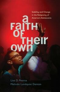 Ebook in inglese Faith of Their Own: Stability and Change in the Religiosity of America's Adolescents Lundquist Denton, Melinda , Pearce, Lisa