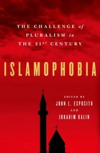 Ebook in inglese Islamophobia: The Challenge of Pluralism in the 21st Century