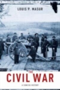 Foto Cover di Civil War: A Concise History, Ebook inglese di Louis P. Masur, edito da Oxford University Press