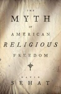 Ebook in inglese Myth of American Religious Freedom Sehat, David