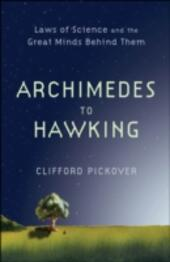 Archimedes to Hawking: Laws of Science and the Great Minds Behind Them