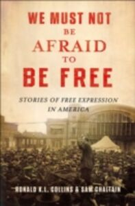 Foto Cover di We Must Not Be Afraid to Be Free: Stories of Free Expression in America, Ebook inglese di Sam Chaltain,Ronald K.L. Collins, edito da Oxford University Press