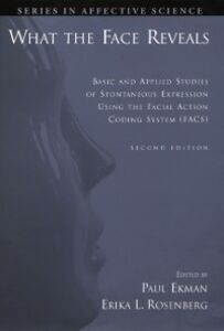 Foto Cover di What the Face Reveals: Basic and Applied Studies of Spontaneous Expression Using the Facial Action Coding System (FACS), Ebook inglese di  edito da Oxford University Press